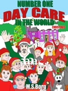Number one day care in the world, christmas: Christmas by M.S. Borg