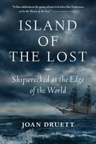 Island of the Lost: Shipwrecked at the Edge of the World