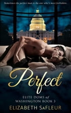 Perfect by Elizabeth SaFleur