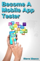 Become a Mobile App Tester by Steve Mason