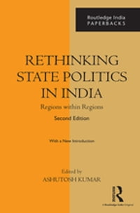 Rethinking State Politics in India: Regions within Regions