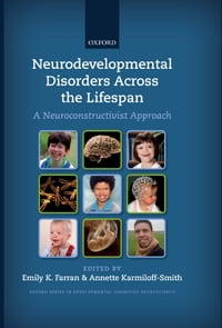 Neurodevelopmental Disorders Across the Lifespan: A neuroconstructivist approach