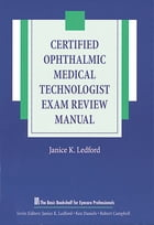 Certified Ophthalmic Medical Technologist Exam Review Manual by Janice Ledford