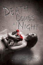 Death Comes at Night by James Dalrymple
