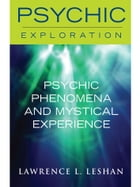 Psychic Phenomena and Mystical Experience by Lawrence L. Leshan