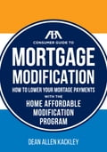 The ABA Consumer Guide to Mortgage Modifications