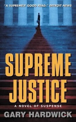 Book Supreme Justice: A Novel Of Suspense by Gary Hardwick