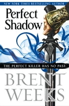 Perfect Shadow: A Night Angel Novella by Brent Weeks