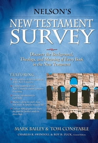 Nelson's New Testament Survey: Discovering the Essence, Background and Meaning About Every New…