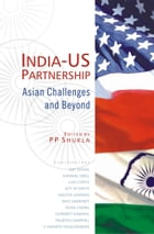 INDIA-US Partnership: Asian Challenges & Beyond by PP Shukla
