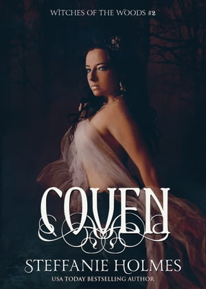 Coven: A witch paranormal romance by Steffanie Holmes