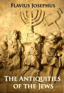 The Antiguities of the Jews