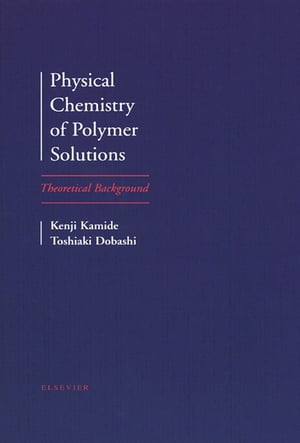 Physical Chemistry of Polymer Solutions Theoretical Background