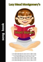 Lucy Maud Montgomery's Short Stories by Udom Sengnon