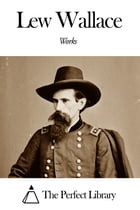 Works of Lew Wallace by Lew Wallace