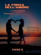 La forza dell'amore by Emme X