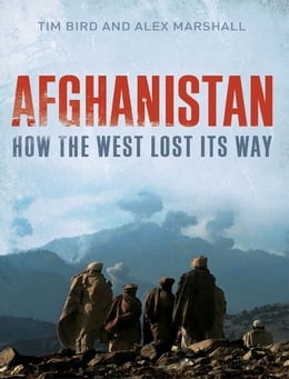 Book Afghanistan: How the West Lost Its Way by Tim Bird