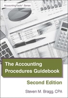 The Accounting Procedures Guidebook: Second Edition by Steven Bragg