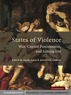 States of Violence War,  Capital Punishment,  and Letting Die