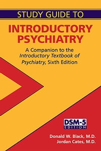 Study Guide to Introductory Psychiatry: A Companion to Textbook of Introductory Psychiatry, Sixth…
