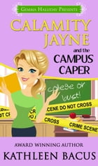 Calamity Jayne and the Campus Caper (Calamity Jayne book #4) by Kathleen Bacus