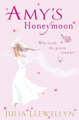Book Amy's Honeymoon by Julia Llewellyn