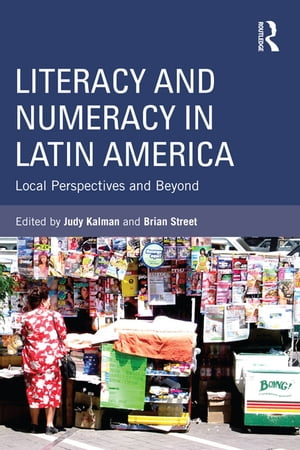 Literacy and Numeracy in Latin America Local Perspectives and Beyond