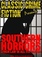 Southern Horrors: Lynch Law In All Its Phases by Barnett