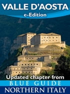 Valle d'Aosta: Updated chapter from Blue Guide Northern Italy by Paul Blanchard