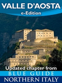 Valle d'Aosta: Updated chapter from Blue Guide Northern Italy