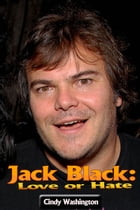 Jack Black – Love or Hate by Cindy Washington