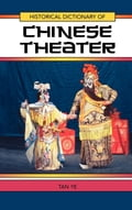 Historical Dictionary of Chinese Theater b88ff417-562e-49a3-8c3b-89f6a2d3bed6
