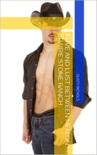 Love and Lust Between Men on Prairie Stone Ranch by Dusty Richols