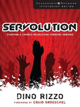 Book Servolution: Starting a Church Revolution through Serving by Dino Rizzo
