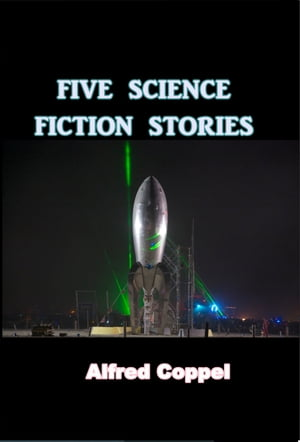 Five Science Fiction Stories by Alfred Coppel