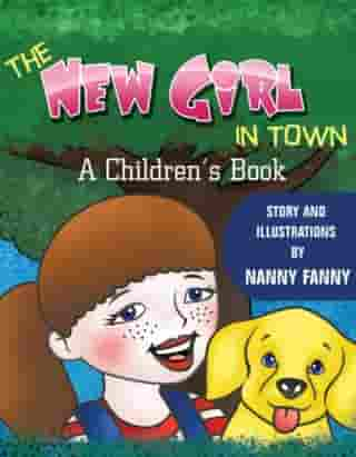 The New Girl In Town, A Children's Book. by Nanny Fanny