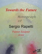 Towards the Future by Sergio Rapetti