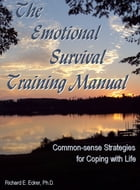 The Emotional Survival Training Manual by Richard E. Ecker Ph.D.