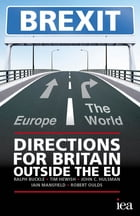 BREXIT: Directions for Britain Outside the EU by Ralph Buckle