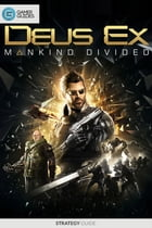 Deus Ex: Mankind Divided - Strategy Guide by GamerGuides.com