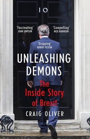Unleashing Demons The Inside Story of Brexit