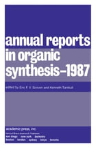 Annual Reports in Organic Synthesis - 1987