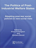 The Politics of Post-Industrial Welfare States: Adapting Post-War Social Policies to New Social…