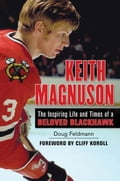 Keith Magnuson: The Inspiring Life and Times of a Beloved Blackhawk 7780eade-c5df-4617-b96d-5c7d2ef9b204