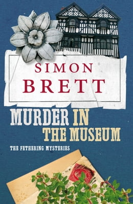 Book Murder in the Museum: The Fethering Mysteries by Simon Brett