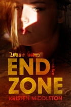 End Zone (Zombie Games) Book 5 by Kristen Middleton