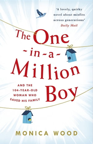 The One-in-a-Million Boy The touching novel of a 104-year-old woman's friendship with a boy you'll never forget…