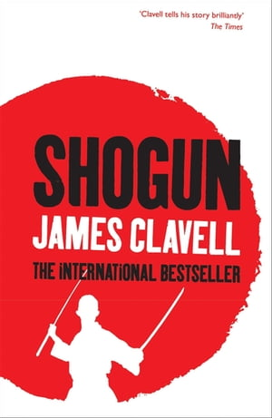 Shogun The First Novel of the Asian saga