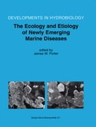 The Ecology and Etiology of Newly Emerging Marine Diseases by James W. Porter