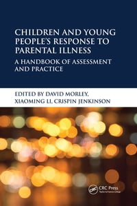 Children and Young People's Response to Parental Illness: A Handbook of Assessment and Practice